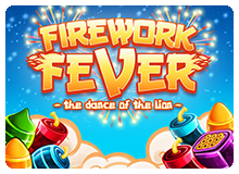 Firework Fever – The dance of the lion