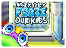 Honey, they froze our kids!